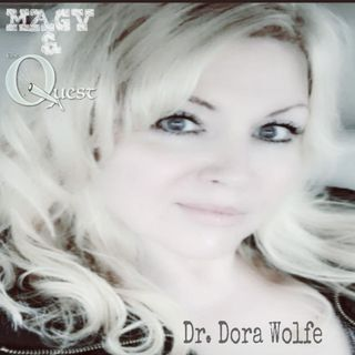 MAGV & Quest Nation. Dr. Dora Wolfe
