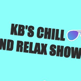 Kb's Chill And Relax Show