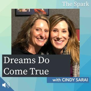 The Spark 038: Dreams Do Come True with Cindy Sarai