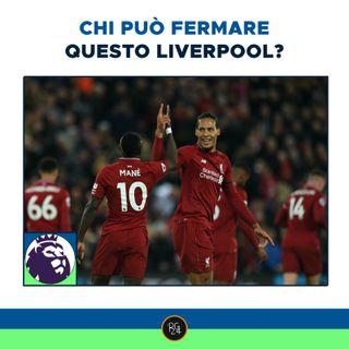 Chi può fermare questo Liverpool? | Podcast Premier League