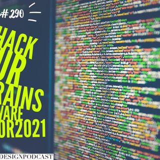 #290: HACK YOUR BRAIN'S SOFTWARE  FOR 2021