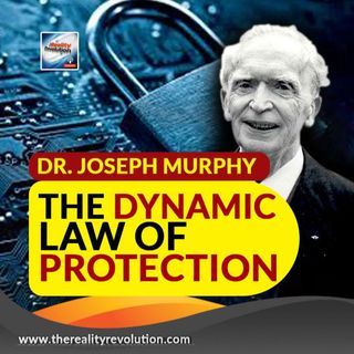 Dr. Joseph Murphy Dynamic Law Of Protection