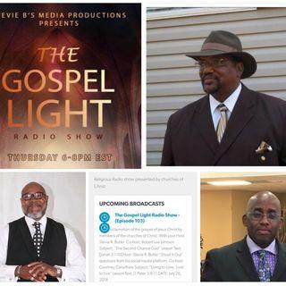 The Gospel Light Radio Show - (Episode 103)