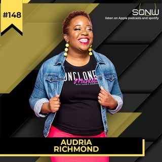 Ep.148 Audria Richmond: How To Become Uncloned
