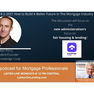8-2-2021 How to Build A Better Future In The Mortgage Industry