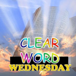 Clear Word Wednesday