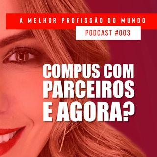 003 - COMPUS COM PARCEIROS. E AGORA?