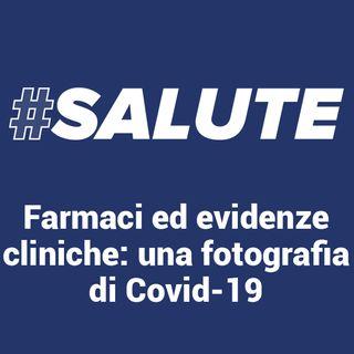 #Salute - Farmaci ed evidenze cliniche. Una fotografia di Covid19