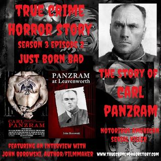 S3E2: Just Born Bad (Carl Panzram)