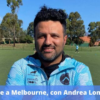 Ep.164 - Allenare calcio a Melbourne, con Andrea Lombardo