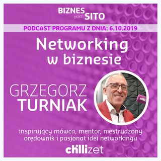 Networking w biznesie - Grzegorz Turniak w Chillizet