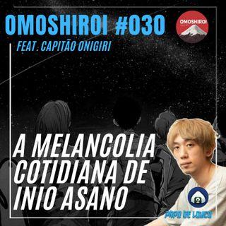 Omoshiroi #030 – A melancolia cotidiana de Inio Asano (Feat. Capitão Onigiri)