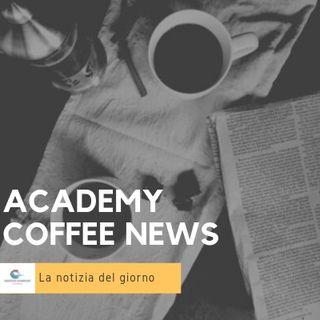 Academy Coffee News Lunedì 22 Luglio