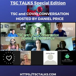 TSC Talks! TSC and COVID~A Conversation on Impact. Hosted by Daniel Price