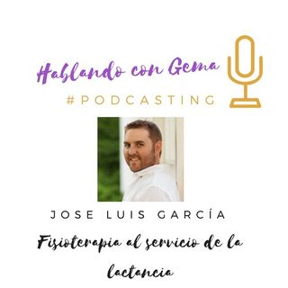 Episodio 3. Jose Luis García. Fisioterapia al servicio de la lactancia