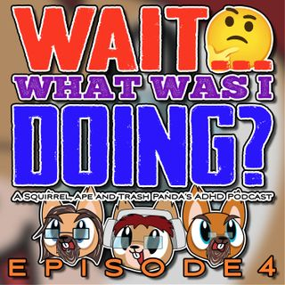 EPISODE 4: A Squirrel, An Ape, and A Trash Panda Talk Impostor Syndrome, Executive Dysfunction, and RSD, Oh My!