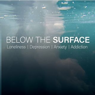 Below The Surface- Loneliness