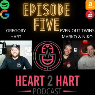 Heart2HartPodcast Ep. 5 W/ The Even Out Twins