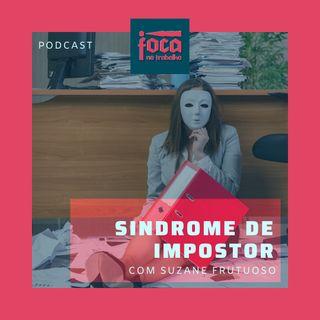 #37 - Síndrome de Impostor (Com Suzane Frutuoso)