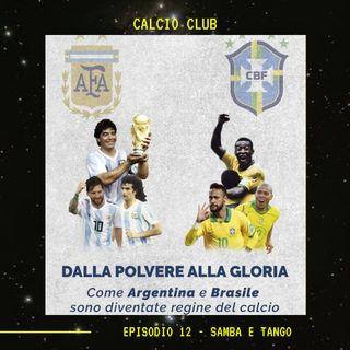 CALCIO CLUB - Ep.13 - Samba e Tango