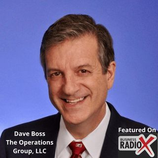 How to Improve Profitability in Any Company, with Dave Boss, The Operations Group, LLC