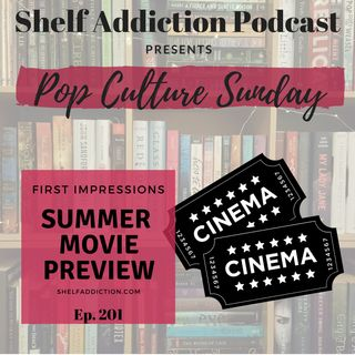 201: Summer Movie Preview | Pop Culture Sunday