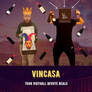 #35 - Vincasa - Tour Virtuali, Bevute Reali