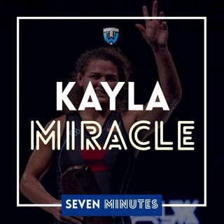 Seven Minutes with Kayla Miracle