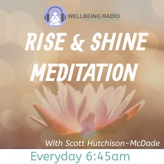 Rise & Shine morning meditation with Scott