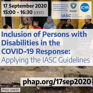 Inclusion of Persons with Disabilities in the COVID-19 Response: Applying the IASC Guidelines