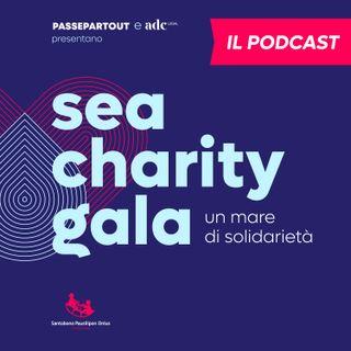 Sea charity gala, un mare di solidarietà - il podcast