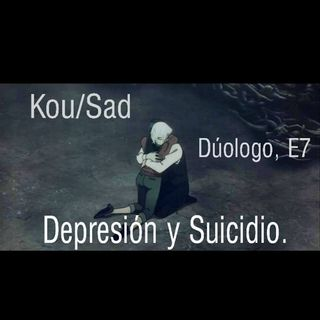 Duologo E7: Depresión y Suicidio