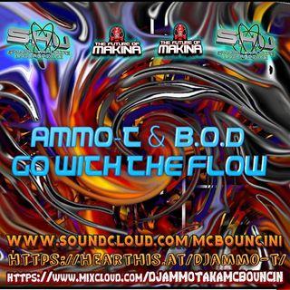 B.O.D & AMMO-T - GO WITH THE FLOW - ORIGINAL MIX