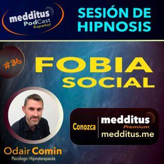 #36 Hipnosis para Superar la Fobia Social | Odair Comin