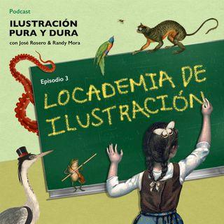 EPISODIO 3: Locademia de ilustración