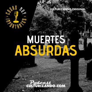 E28 • Muertes absurdas • Cosas Muy Importantes • Culturizando