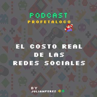 El Costo Real de las Redes Sociales
