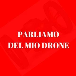 Episodio 4 - Parliamo del mio drone