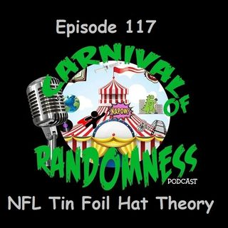 Episode 117 - NFL Tin Foil Hat Theory