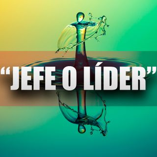 """Capítulo 2 """"Jefe o Líder"""""""