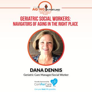 2/11/17: Dana Dennis, Geriatric Social Worker w/ Compassionate Solutions | Geriatric Social Workers: Navigators of Aging TO the Right Place