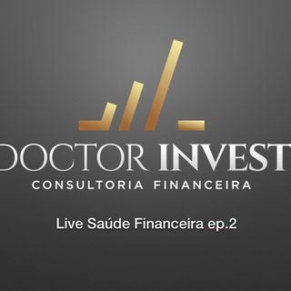 Ep14 - Live saúde financeira ep.2