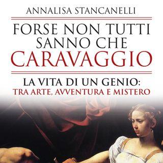 """Annalisa Stancanelli """"Forse non tutti sanno che Caravaggio"""""""