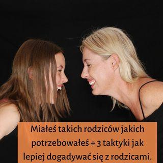 #050 Jak mieć lepszą relację z rodzicami? 3 taktyki dla Ciebie