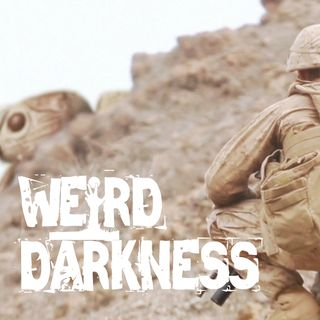 """MONSTERS AND THE MILITARY"" and 4 More Dark, True Stories! #WeirdDarkness"