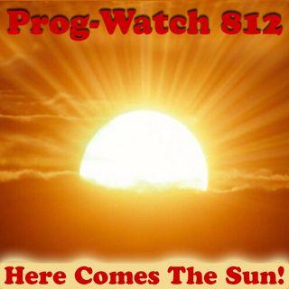 Episode 812 - Here Comes The Sun