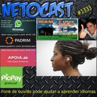 NETOCAST 1333 DE 06/08/2020 - Fone de ouvido com correntes elétricas pode ajudar a aprender novos idiomas