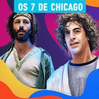 #02 - Falando de Os 7 de Chicago: Indicados ao Oscar 2021