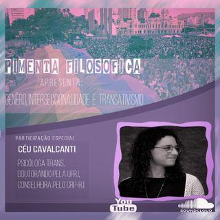 Episódio 8 - Genêro, Interssecionalidade e TransAtivismo. (Participação Ma. Céu Cavalcanti)