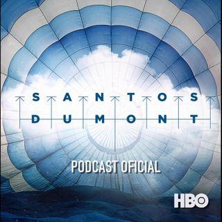 Santos Dumont – Podcast Oficial